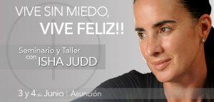 Tú ya eres eso que estás buscando - Isha Judd en Paraguay