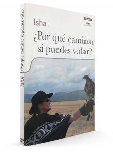 Isha – Tienda – Libro – Porque caminar si puedes volar