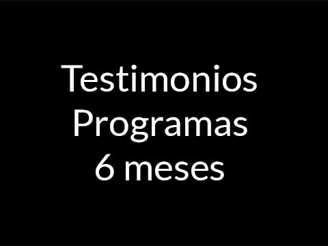 Testimonios Programa 6 meses