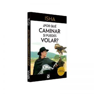 Isha – Libro Por que caminar si puedes volar
